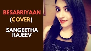 BESABRIYAAN Cover | M. S. DHONI - THE UNTOLD STORY | Sangeetha Rajeev (Female Version)