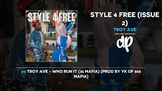 Troy Ave - Style 4 Free (Issue 2) (FULL MIXTAPE)