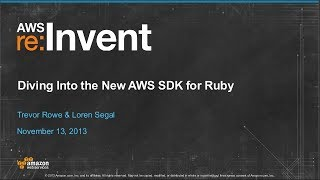 Diving Into the New AWS SDK for Ruby (TLS305) | AWS re:Invent 2013