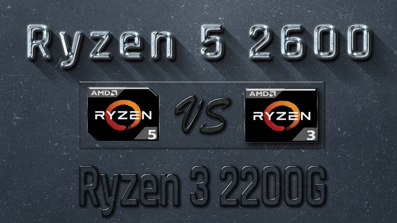 Ryzen 5 2600 Vs Ryzen 3 2200g Benchmarks Gaming Tests Review