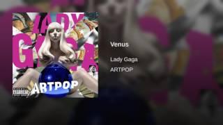 Lady Gaga - Venus (Audio)