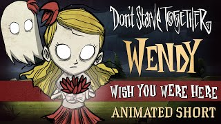 Don't Starve Together: Wish You Were Here [Wendy Animated Short]