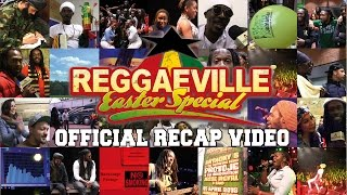 What A Weekend! Reggaeville Easter Special 2015 [Official Recap Video 2015]