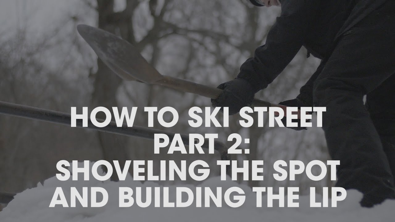 How to Ski Street   Part 2: Shoveling the Spot and Building the Lip