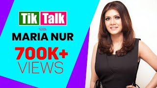 Tik Talk with Maria Nur | Episode 13