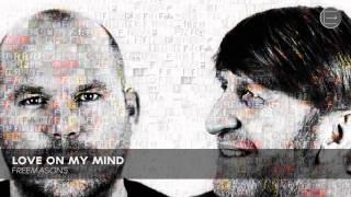 Freemasons - Love On My Mind (Original Mix)