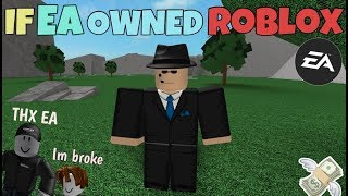If EA Owned ROBLOX