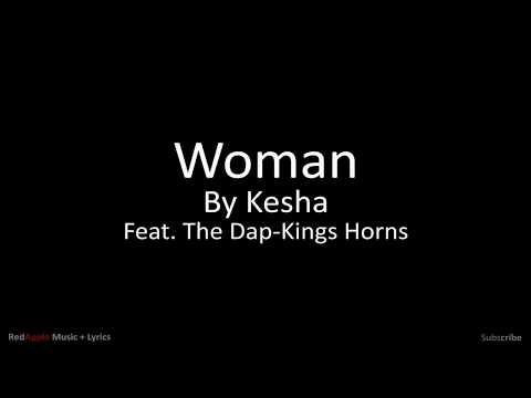 Woman - Kesha ft.The Dap Kings Horns (Music + Lyrics)
