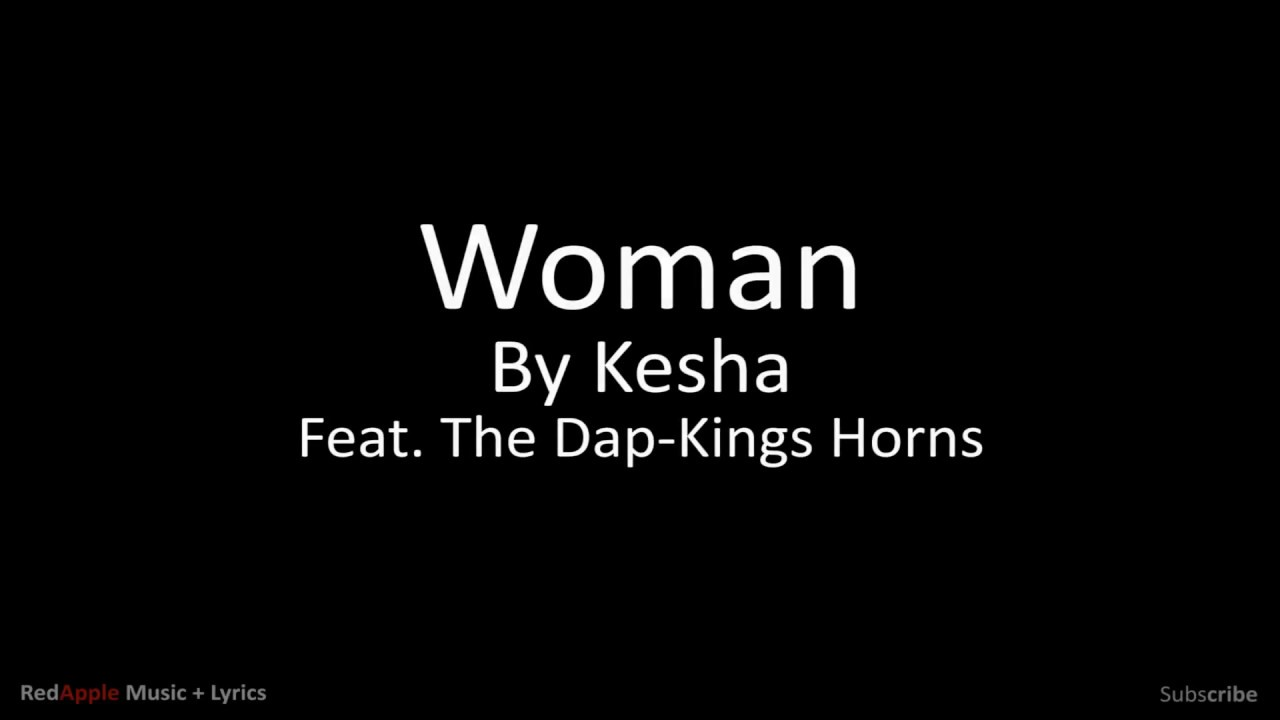 Woman - Kesha ft.The Dap Kings Horns (Music + Lyrics ... Horns Lyrics