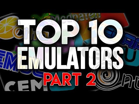 Top 10 Emulators to use in 2017!   - Part 2