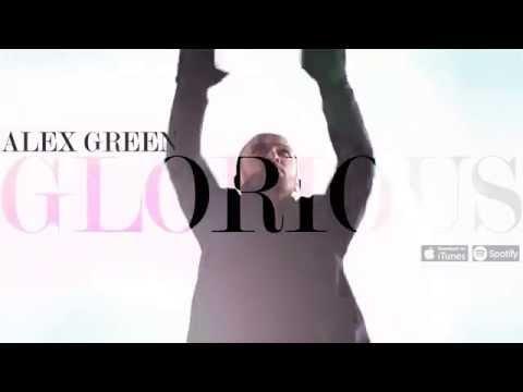 Alex Green - Glorious  (Teaser)
