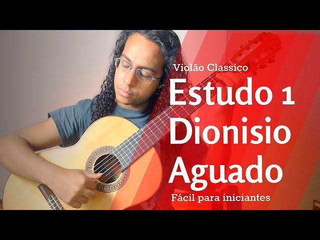 estudo 1 - Dionio Aguado - Violão Classico - Study nº1 Classical Guitar - Iniciantes