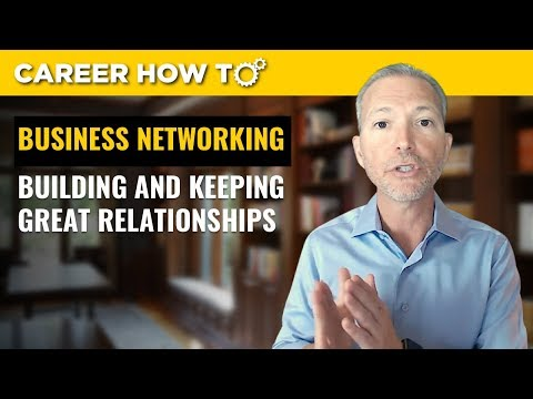Business Networking: How To Build Professional Relationships