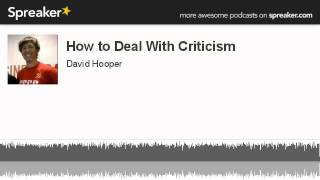 How to Deal With Criticism (made with Spreaker)