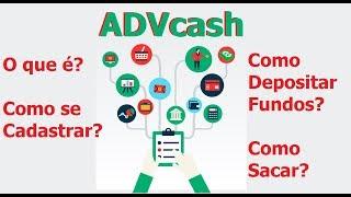 ADVcash o que é, como se Cadastrar, como Ativar Conta, como Enviar Documentos, como Depositar Fundos