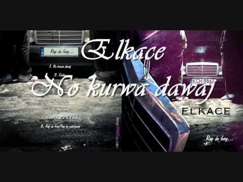 01_Elkace - No kurwa dawaj