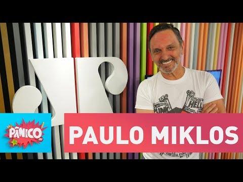 Paulo Miklos - Pânico - 19/02/18