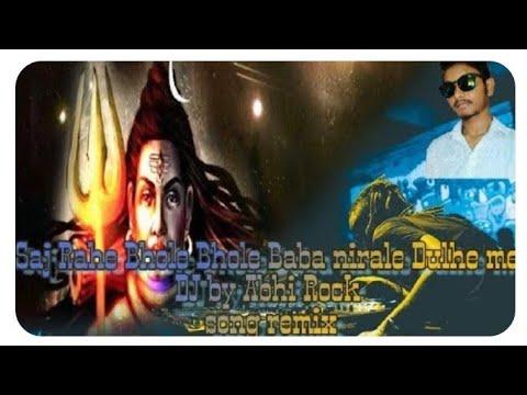 Saj rahe bhole baba nirale dhule mai dj by ABHI ROCK abhirock