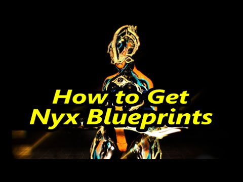 Warframe How to get (NYX) Blueprints Tutorial
