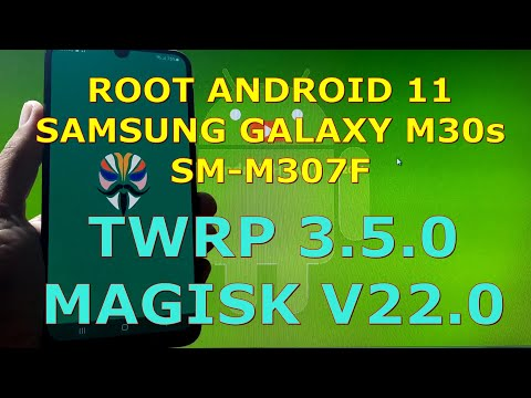 How to Root Samsung Galaxy M30s SM-M307F Android 11