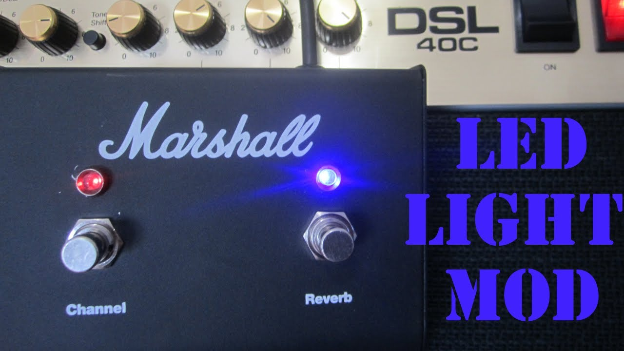 how to add led lights to a guitar amplifier foot switch pedal diy marshall dsl 40c mods led lights [ 1280 x 720 Pixel ]