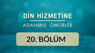 Dr. Fatih Çollak (İstanbul) - Din Hizmetine Adanmış Ömürler 20.Bölüm
