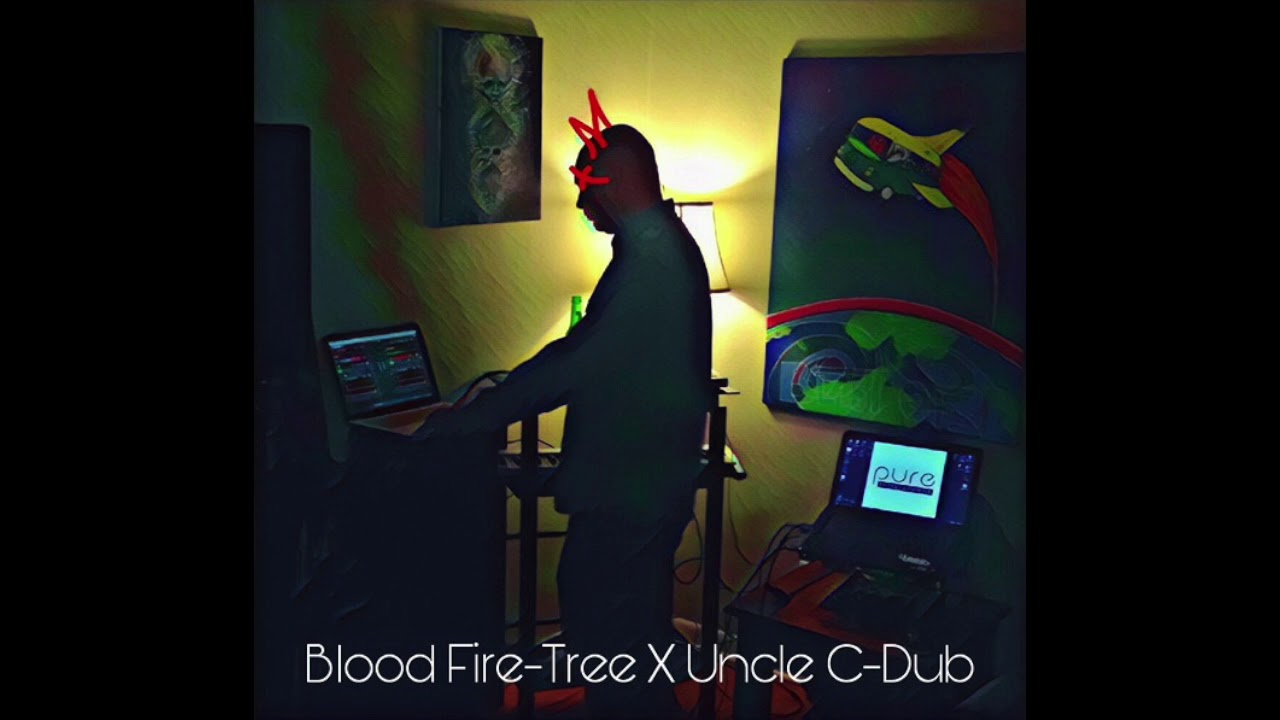 Bloodfire---TREE X UNCLE C-DUB