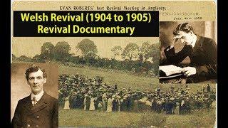 Welsh Revival Documentary (Wales, 1904-1905) | Evan Roberts Welsh Revivalist