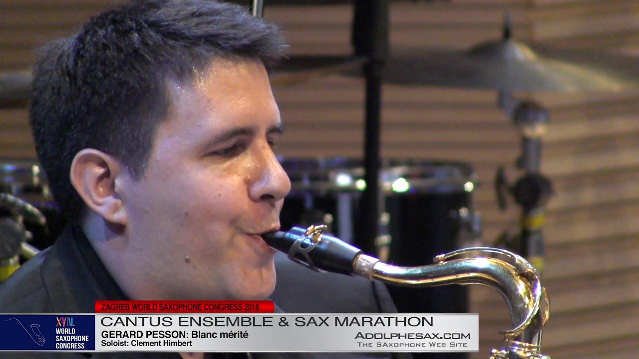 Blanc mérité by Gerard Pesson Sol: CLiemnt Himbert   Cantus Ensemble & Sax Marathon  XVIII World S