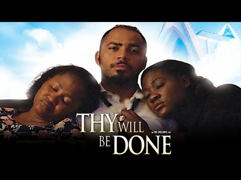 Download Thy Will Be Done - Latest 2015 Nigerian Nollywood Drama Movie (English Full HD)