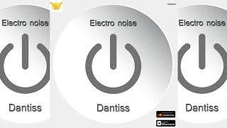 Dantiss Electro noise (Original Mix) (Release from IMPULSIVITY RECORDS)