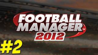 Football Manager 2012 - Tactics - Ep.2
