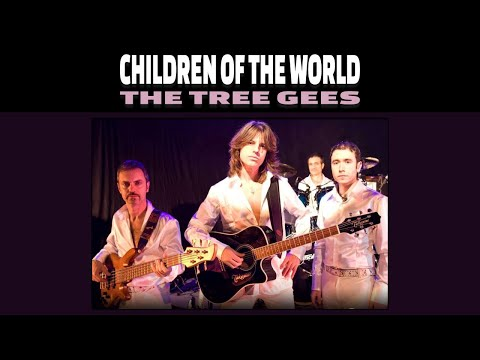 The Tree Gees - Bee Gees Tribute - Children of the world ...