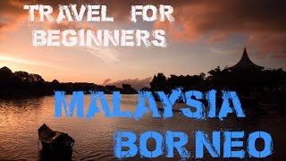 Travel for Beginners BORNEO (Malaysia)