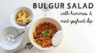 Bulgur Salad With Hummus & Mint Yogurt Dip
