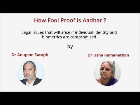 How foolproof is Aadhaar? - Dr. Anupam Saraph & Dr. Usha Ramanathan
