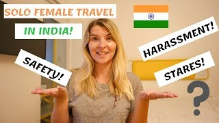 MY POSITIVE & HONEST SOLO FEMALE TRAVEL EXPERIENCE IN INDIA!