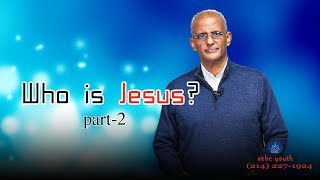 Who is Jesus (part 2)