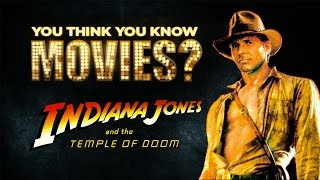 Indiana Jones and the Temple of Doom - You Think You Know Movies?