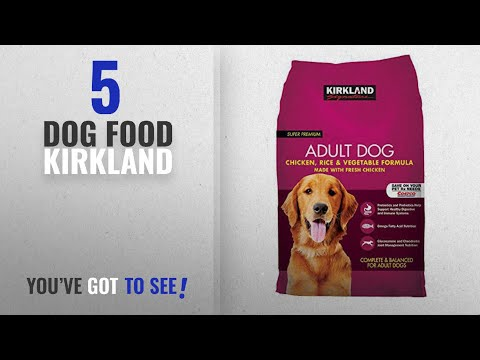 top-5-dog-food-kirkland-[2018-best-sellers]:-kirkland-signature-dog-food-variety-(chicken,-rice-and