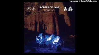 Robert DeLong - Better Days