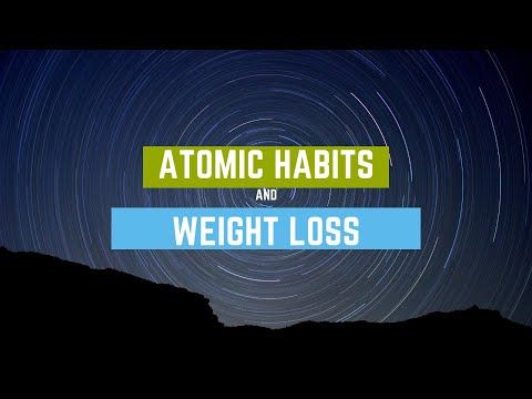 Atomic Habits and Weight Loss