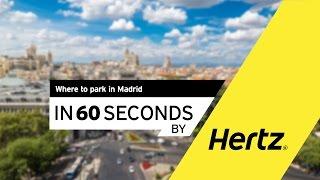 Hertz in 60 seconds – Parking in Madrid