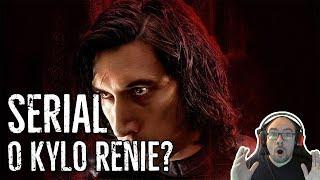 Będzie SERIAL o Kylo Renie!?