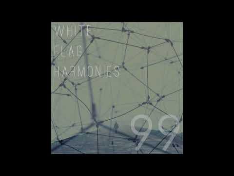 White Flag Harmonies - 99 (Full Length EP)