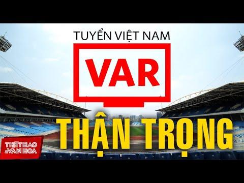 Lắp VAR tại sân Mỹ Đình, tuyển Việt Nam phải cẩn trọng trong trận gặp Úc   Vòng loại World Cup 2022