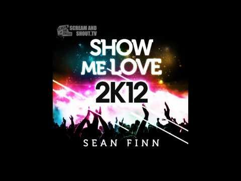 Sean Finn - Show Me Love 2K12 (Original Mix)