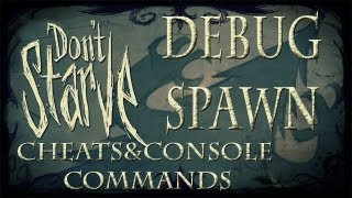 Don't Starve Cheats/Console Commands - Spawn in enemies/DebugSpawn (Update)