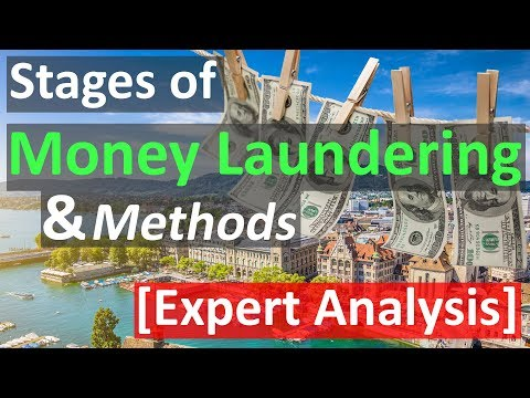 Examples/Stages of Money Laundering & Methods [Expert Analysis]