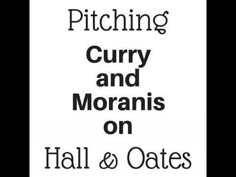 Pitching Curry and Moranis on Hall and Oats